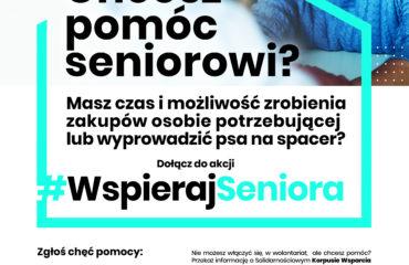 Główna treść plakatu: Chcesz pomóc seniorowi? Masz czas i możliwość zrobienia zakupów osobie potrzebujące lub wyprowadzić psa na spacer? Zgłoś chęć pomocy przez ankietę na stronie www.wspierajseniora.pl lub w lokalnym ośrodku pomocy społecznej.